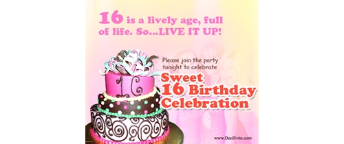 16 is lively age full of life so live it up.