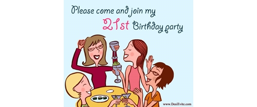 Please come and join my 21st Birthday Party