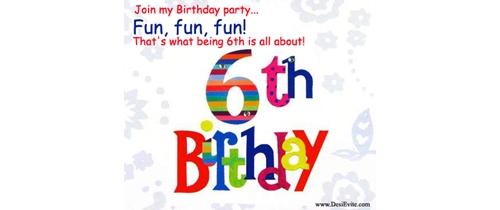 Fun fun fun enjoy my 6th Birthday party please come to join