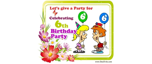 Let's give a party for celebrating 6th Birthday Party