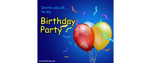Invite you all of my Birthday Party