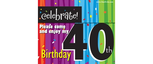 Please come and enjoy my 40th Birthday Party Invitation