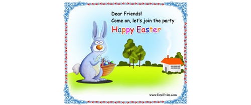 Dear friends come and join the Easter party