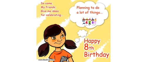 Planning to do lot of things  share idea and join my 8th Birthday party