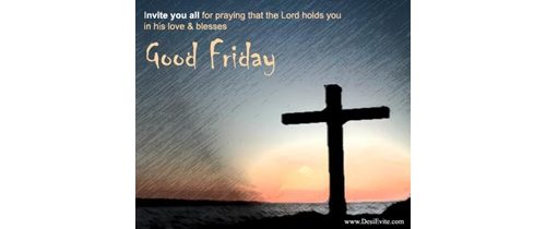Invite you all for the preyer on Good friday