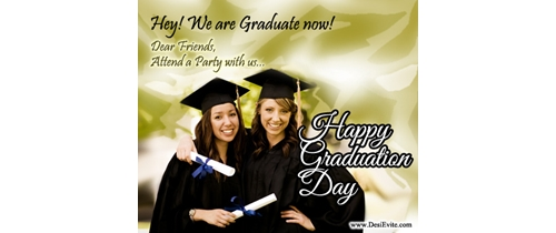 Hey! We are Graduate now friends! Attand the party with us