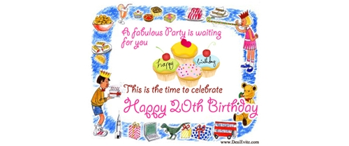 A Fabulous party is waiting for you on my 20th Birthday