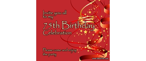Invite you all 75th Birthday Party celebration