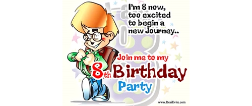I am 8 Now!  too excited to begin new Journey  come and enjoy the party