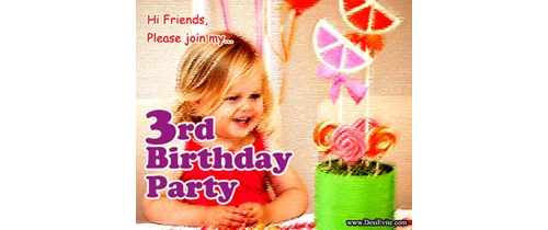 Hay! friends please join my 3rd Birthday