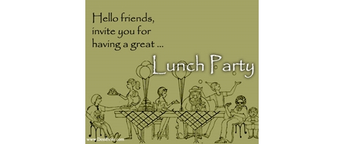 Invite you for having a great  Lunch Party
