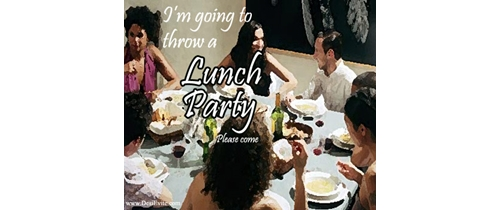 I am going to throw a Lunch Party