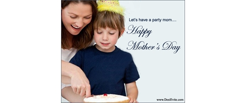 Let's have party mom and celebrate Mother's Day