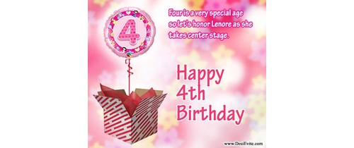 4 is very spacial age come and join my 4th Birthday party