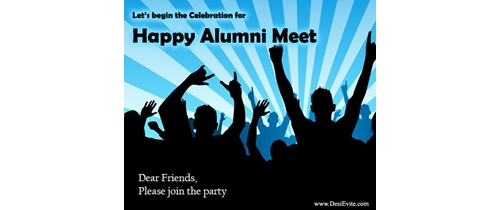Friends please join the Alumni Meet party