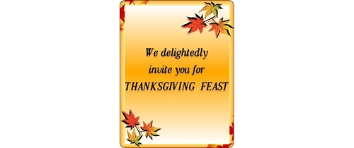 We Delightedly invite you for Thanksgiving Feast