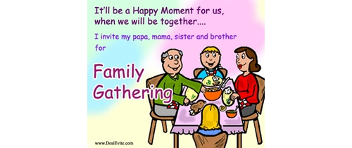 Invite papa, mama, sister and brother for Family Gathering