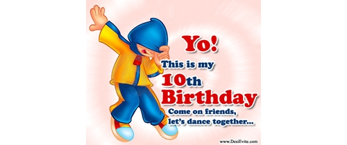 Yo! this is my 10th Birthday come and join